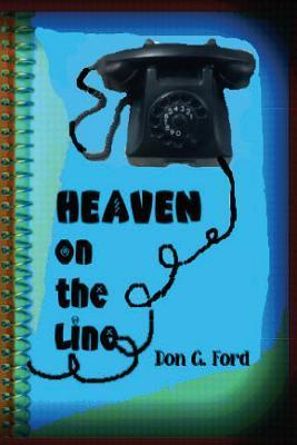 Heaven on the Line  by  Don G. Ford