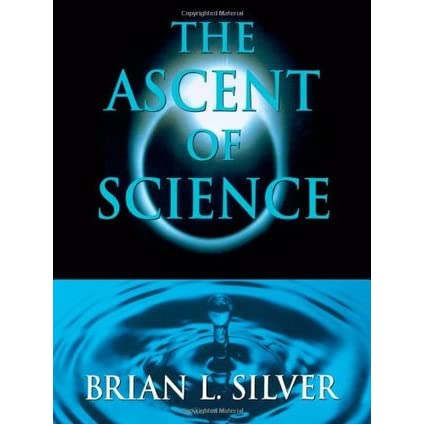 The Ascent of Science - Brian L. Silver