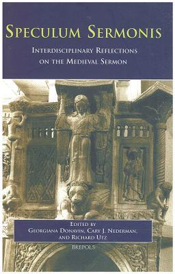 Speculum Sermonis: Interdisciplinary Reflections on the Medieval Sermon Georgiana Donavin