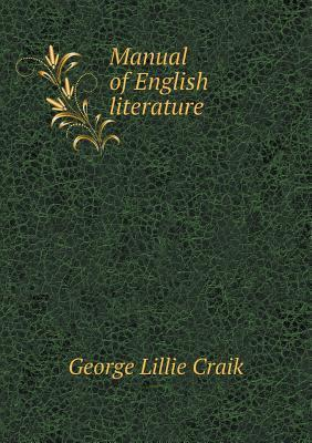 Manual of English Literature  by  George L Craik
