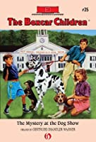 The Mystery at the Dog Show (The Boxcar Children Mysteries)