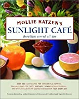 Mollie Katzen's Sunlight Cafe (Mollie Katzen's Classic Cooking)