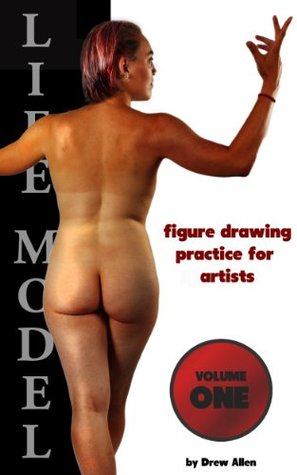 Life Model: Figure Drawing Practice for Artists  by  Drew Allen