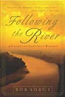 Following the River: A Vision for Corporate Worship