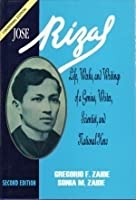 Jose Rizal: Life, Works, and Writings of a Genius, Writer, Scientist, and a National Hero
