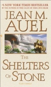 The Shelters Of Stone (Earths Children, Book Five): Earths Children  by  Jean M. Auel