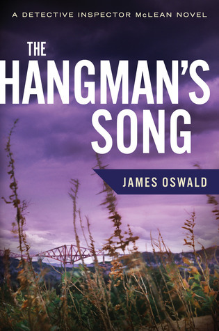 The Hangmans Song (Inspector McLean, #3)  by  James  Oswald