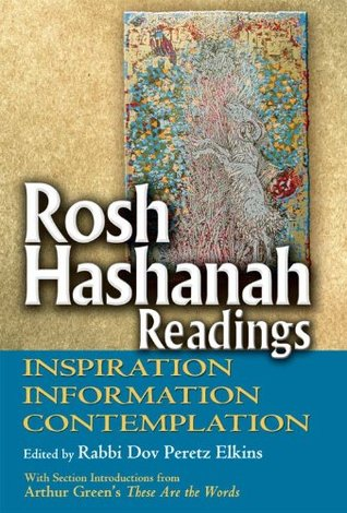Rosh Hashanah Readings: Inspiration, Information and Contemplation  by  Dov Peretz Elkins