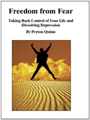 Freedom From Fear: Taking Back Control of Your Life & Dissolving Depression  by  Bryce Carter