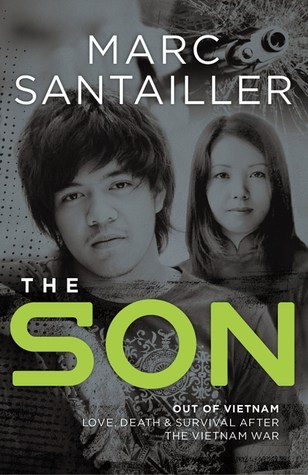 The Son-Out of Vietnam: Love, Death and Survival After the Vietnam War  by  Marc Santailler