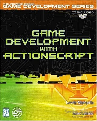 Game Development with ActionScript Lewis Moronta