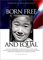 Born Free and Equal: The Story of Loyal Japanese Americans