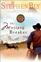 The Mustang Breaker (Horse Dreams Trilogy, Book 2)
