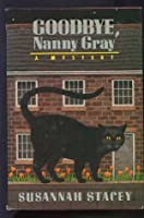 Goodbye, Nanny Gray (Superintendent Bone, #1)