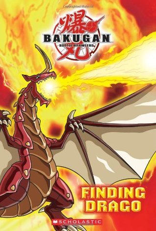 Finding Drago (Bakugan Storybooks, #1)  by  Tracey West
