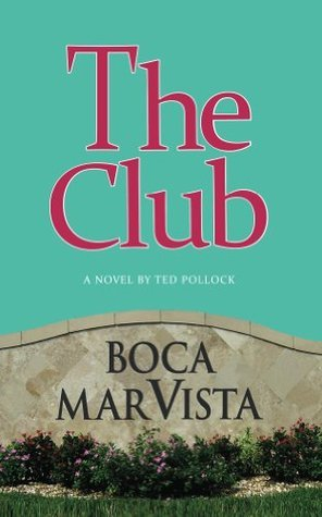 The Club  by  Ted Pollock