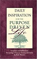 Daily Inspiration for the Purpose Driven: Scripture and Reflections for Living a Purpose-Driven Life Daily