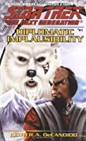 Diplomatic Implausibility (Star Trek: The Next Generation, #61)