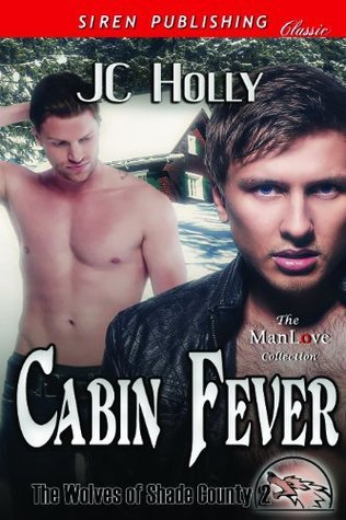 Cabin Fever (The Wolves of Shade County 2)  by  J.C. Holly