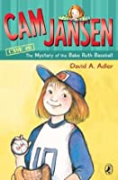 Cam Jansen and the Mystery of the Babe Ruth Baseball (Cam Jansen Mysteries, #6)