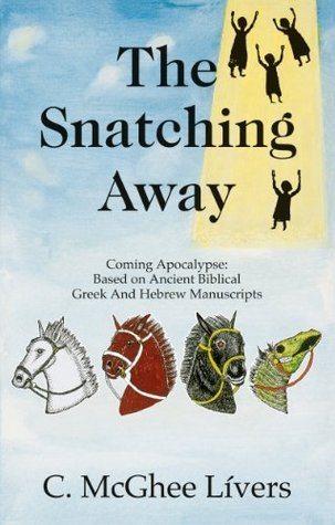 The Snatching Away  by  C. McGhee Livers