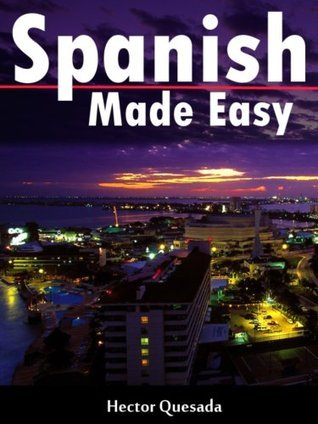 Spanish Made Easy  by  Hector Quesada