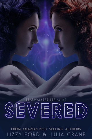 Severed (Starwalkers Serial #1)  by  Lizzy Ford