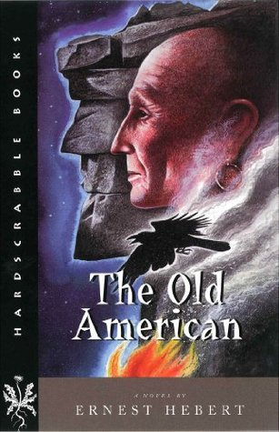 The Old American (Hardscrabble Books-Fiction of New England) Ernest Hebert