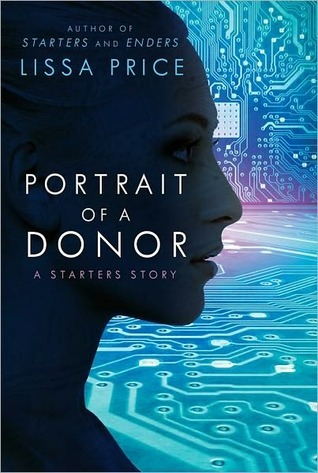 Portrait of a Donor (Starters, #1.75) Lissa Price