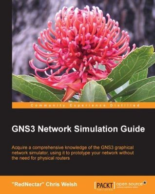 GNS3 Network Simulation Guide Chris Welsh