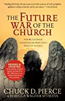 The Future War of the Church: How We Can Defeat Lawlessness and Bring God's Order to Earth