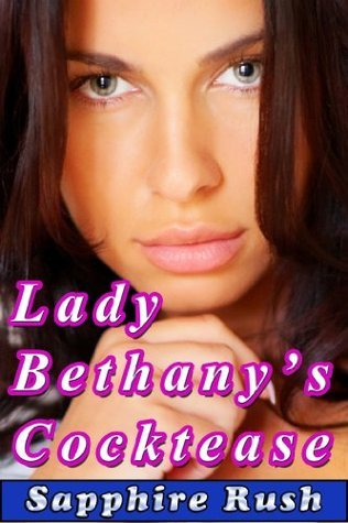 Lady Bethanys Cocktease (BDSM tease and denial) Sapphire Rush
