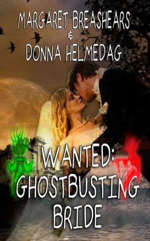 Wanted: Ghostbusting Bride  by  Donna Helmedag