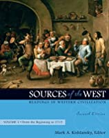 Sources of the West, Volume I: Readings in Western Civilization: From the Beginning to 1715