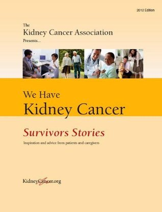 We Have Kidney Cancer: Survivors Stories  by  Michael B. Lawing