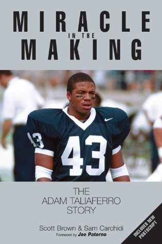 Miracle in the Making: The Adam Taliaferro Story  by  Scott Brown