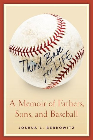 Third Base for Life  by  Joshua L. Berkowitz