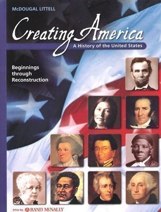 Creating America: Student Edition Beginnings through Reconstruction 2007  by  McDougal Littel