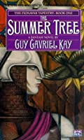 The Summer Tree (The Fionavar Tapestry #1)