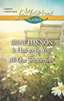It Had to Be You and All Our Tomorrows (Love Inspired Classics)