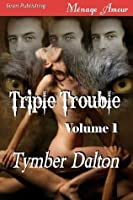Triple Trouble, Volume 1 (Trouble Comes in Threes, Storm Warning)