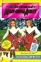 The Case of the Cheerleading Camp Mystery (The New Adventures of Mary-Kate and Ashley, #17)