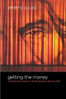 Getting the Money: A Step-By-Step Guide for Writing Business Plans for Film