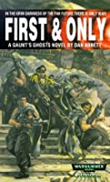First and Only (Warhammer 40,000) (Gaunt's Ghosts, #1)