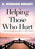 Helping Those Who Hurt: Reaching Out to Your Friends In Need