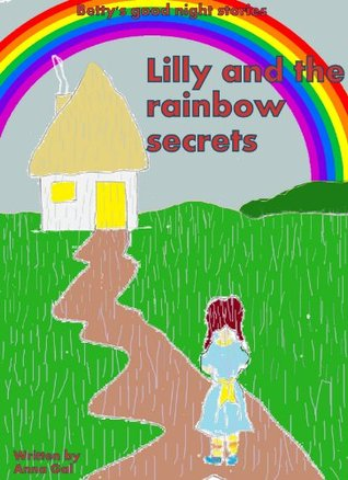 Lilly and the rainbow secrets Anna Gal