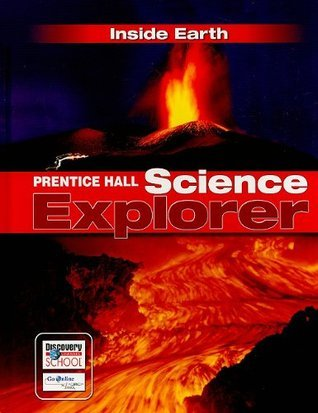 PRENTICE HALL SCIENCE EXPLORER INSIDE EARTH STUDENT EDITION THIRD EDITION 2005  by  Prentice Hall