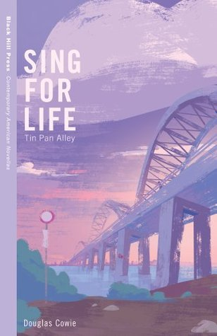 Sing for Life: Tin Pan Alley (Contemporary American Novellas)  by  Douglas Cowie