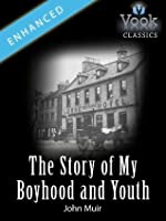 The Story of My Boyhood and Youth: Vook Classics