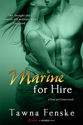 Marine for Hire (Front and Center, #1) Tawna Fenske